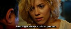 charming life pattern: Lucy - movie - quote - Learning is always a. Lucy Movie 2014, Lucy 2014, Movies 2014, Good Movies, Greatest Movies, Famous Movie Quotes, Tv Show Quotes, Film Quotes, Best Quotes