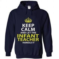 INFANT-TEACHER - Keep calm - design t shirts #volcom hoodies #wholesale sweatshirts