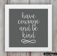 Have Courage and Be Kind Quote Printable - Inspirational Quote - Cinderella Quote