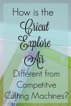 How is the Cricut Explore Air Different from Competitive Cutting Machines? Read one user's experience with the Silhouette Cameo vs the Cricut Explore Air.