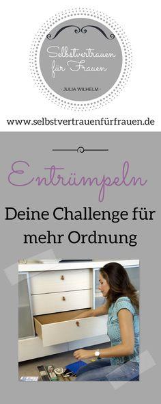 """Starte jetzt mit der Challenge: """"Entrümpeln-ein bisschen mehr Ordnung in 7 Tagen oder 7 Schritten"""" und stärke gleichzeitig Dein Selbstvertrauen. Alle Infos findest Du in diesem Blogartikel. Du kannst jederzeit starten! Viel Spaß"""