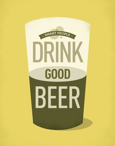 Smart People Drink Good Beer