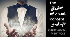 The Illusion of Visual Content Strategy – 8 Experts Reveal their Tricks via @sociallysorted