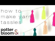 how to make a yarn tassel garland — Potter & Bloom