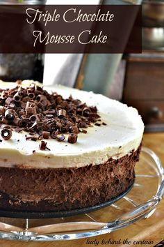 Lady Behind The Curtain - Triple Chocolate Mousse Cake . Oh my goodness. Köstliche Desserts, Chocolate Desserts, Delicious Desserts, Homemade Chocolate, Chocolate Cake, Plated Desserts, Sweet Recipes, Cake Recipes, Dessert Recipes