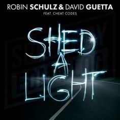 Download Robin Schulz & David Guetta Feat. Cheat Codes  Shed a Light iTunes Spotify