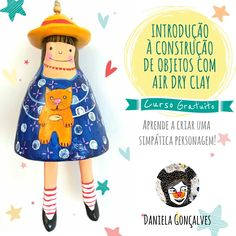 Curso online gratuito. Concebido por Daniela Gonçalves professora de artes. Air Dry Clay, Art Teachers, Character, Creativity, Artists, Air Drying Clay