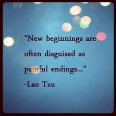 """""""New beginnings are often disguised as painful endings."""" - Lao Tzu   #goedemorgen #quote"""