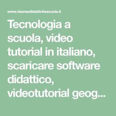 Tecnologia a scuola, video tutorial in italiano, scaricare software didattico, videotutorial geogebra, smart notebook, easy interactive, muse score