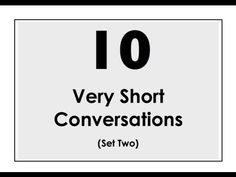 10 Very Short Conversations. Set Two.  Easy English Conversation Practice.
