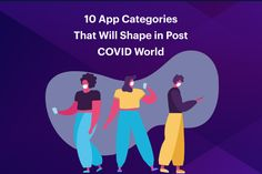Let's explore the top 10 app categories that will become the most productive, effective, and accomplished businesses in the post-COVID scenario! Mobile Application Development, App Development, Enterprise Application, Explore, World, Business, Top, Store, The World