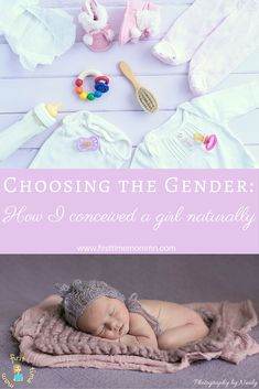 Choosing the gender: How I conceived a girl naturally. Tips on using the Shettles Method for gender swaying.