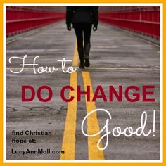 New series begins tomorrow at my blog. www.LucyAnnMoll.com. Come join us. #DoChangeGood #life