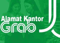 Informasi alamat kantor Grab Surabaya, Bandung, Semarang, Jakarta lokasi terbaru di Indonesia Jawa Timur, Barat dan Tengah untuk pendaftaran GrabCar, GrabBike.