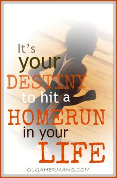 It's your destiny to hit a homerun in your life! http://www.thechoicedrivenlife.com/step-up-to-the-plate1/