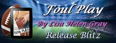 Sammy's Book Obsession: Release Blitz: Foul Play by Lisa Helen Gray