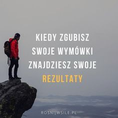 """Kiedy zgubisz swoje wymówki, znajdziesz swoje rezultaty"". #rozwój #motywacja #sukces #inspiracja #sentencje #rosnijwsile #quotes #cytaty Favorite Quotes, Best Quotes, Life Quotes, Swimming Motivation, Freedom Love, Soul Healing, Self Realization, Life Advice, Self Development"