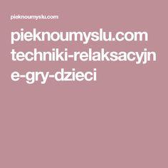 pieknoumyslu.com techniki-relaksacyjne-gry-dzieci