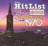 The Hit List: 24 Hot 100 American Chartbusters of the 1970s [CD]