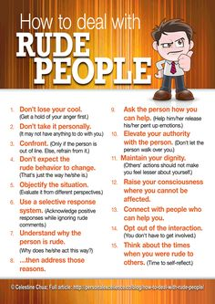 Rude folks...This may help when it comes to disrespectful residents or angry parents.