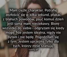 Mam ciężki charakter. Potrafię... Bad Girl Quotes, Describe Me, Good To Know, Lyrics, Thoughts, This Or That Questions, Memes, Inspiration, Therapy