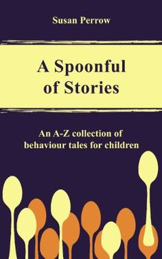 A SPOONFUL OF STORIES #1: An A - Z Collection of Behavior... https://www.amazon.com/dp/B00BEPI53O/ref=cm_sw_r_pi_dp_x_4b7fzbSQYG22Q