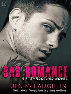 BAD ROMANCE by Jen McLaughlin (Stepbrother, #1) |On Sale: 9/15/2015 | Loveswept Contemporary New Adult Romance | eBook | In this explosive novel from bestselling author Jen McLaughlin, a good girl falls for the ultimate bad boy: her stepbrother. Perfect for fans of Sabrina Paige, Caitlin Daire, and Krista Lakes, Bad Romance proves that passion can be so wrong it's right.
