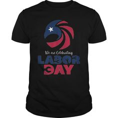 We are celebrating Labor Day #US Holidays #Labor Day. US Holidays t-shirts,US Holidays sweatshirts, US Holidays hoodies,US Holidays v-necks,US Holidays tank top,US Holidays legging.