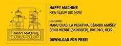 Din solidaritate cu The Pirate Bay, Dubioza Kolektiv împarte gratuit fanilor ultimul album – Happy Machine Manu Chao, Album, Happy, Stickers, Ser Feliz, Card Book, Being Happy