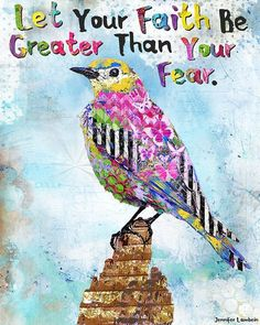 Let Your Faith Be Greater Than Your Fear by Jennifer Lambein. Scripture Art, Bible Verses, Scriptures, Art Quotes, Inspirational Quotes, Prayer Quotes, Motivational, Art Journal Inspiration, Collage Art
