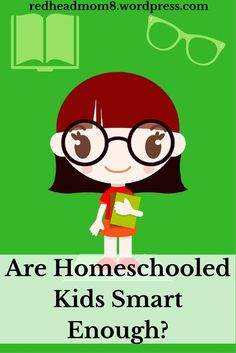 Are Homeschooled Kids Smart Enough? #Homeschooling  #ihsnet
