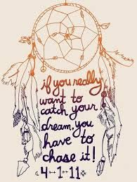 if you really want to catch your dream