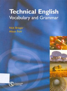 A Great Book - Technical English Vocabulary and Grammar by Hai Dang Nguyen via slideshare