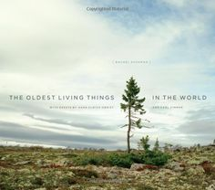 The Oldest Living Things in the World by Rachel Sussman, Carl Zimmer, Hans Ulrich Obrist #Book #Science #Biology