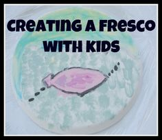 Kids Get Arty - creating a fresco with kids***might want to find another site but like the idea for da Vinci.