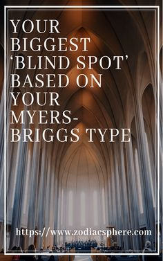 YOUR BIGGEST 'BLIND SPOT' BASED ON YOUR MYERS-BRIGGS TYPE – Zodiac Sphere Infj Infp, Enfj, Mbti, Introvert, Myers Briggs Personalities, Myers Briggs Personality Types, Entj Relationships, Personality Chart, Behavioral Psychology