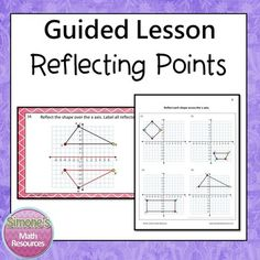 Reflections on a Coordinate Plane Guided Lesson. (Four quadrants) Interactive and self checking.  Included --Power Point file with interactive slides --5 worksheets -- Answer Key  Possible Uses --Supplemental activity --Centers or stations --Introduce or review the topic --Whole class instruction --Students may work independently on a computer --General Ed Class --AIS, resource, math lab etc --Flipped Learning