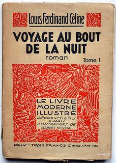 """alfiusdebux: """" Louis-Ferdinand Céline. Voyage au bout de la nuit, tome 1. - Paris: J. Ferencsi, 1935. Bois originaux de Clément Serveau """""""
