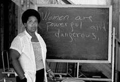 Women are Powerful and Dangerous.-- Audre Lorde