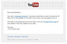 An email notifies you if there has been a claim against one (or more) of your videos.
