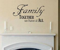 wall decal Family together we have it all quote wall decal bedroom decal living room decal wall decor vinyl lettering home decor Home Quotes And Sayings, Wall Quotes, Family Quotes, Wall Decals For Bedroom, Kitchen Wall Colors, Wall Shelves Design, Vinyl Lettering, Lettering Tattoo, Lettering Ideas