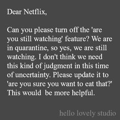 Hello Lovely Small Business: Urban Farmgirl – Hello Lovely Hello Lovely Small Business: Urban Farmgirl – Hello Lovely,Laughter, Smiles & Silly Quotes Funny quote and humor about Netflix and quarantine on Hello Lovely Studio. Haha Funny, Funny Memes, Lol, Funny Signs, Funny Stuff, 9gag Funny, Crazy Funny, Funny Love, Stupid Funny