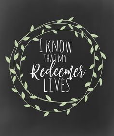 I Know that my Redeemer Lives- FREEBIE- 4 versions