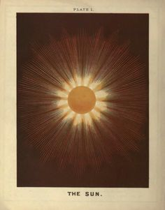 nemfrog:Plate I. The Sun. Electro astronomical atlas : designed for schools, academies and ladies' seminaries : with explanatory notes, questions and answers. 1874. / Sacred Geometry <3