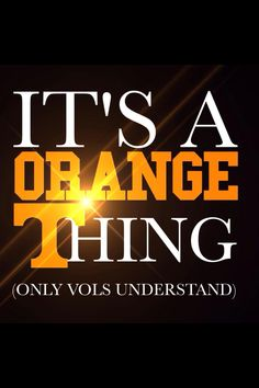 Orange thing! Only Vols understand!
