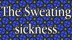 Sweating sickness, also known as English sweating sickness or English sweat, was a mysterious and contagious disease that struck England and later continenta. House Of Stuart, Tudor Monarchs, Charles Brandon, Tudor Era, Continental Europe, Mary I, Tudor History, Sick, City Photo