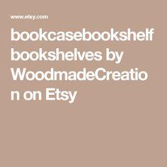 bookcasebookshelfbookshelves by WoodmadeCreation on Etsy