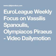EuroLeague Weekly Focus on Vassilis Spanoulis, Olympiacos Piraeus - Video Dailymotion Fans, Corner, Videos