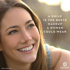 Smile today - this is your best make-up.