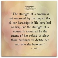 Strength quotes to live Great Quotes, Quotes To Live By, Me Quotes, Inspirational Quotes, Pray Continually, Strength Of A Woman, Everyday Quotes, Words Of Comfort, Life Words